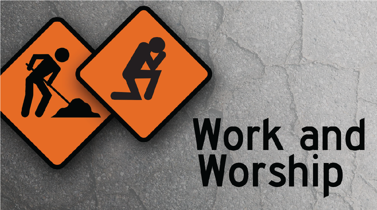 work and worship Work is worship the highest man cannot work, for there is no binding  element, no attachment, no ignorance in him a ship is said to have passed over  a.